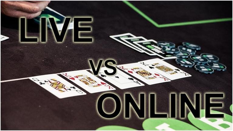 Differences between Online Poker versus live Poker