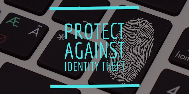Tips for Protecting Yourself Against Identity Theft